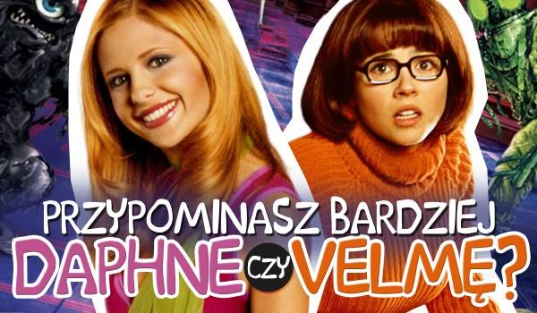 Przypominasz bardziej Velmę czy Daphne?