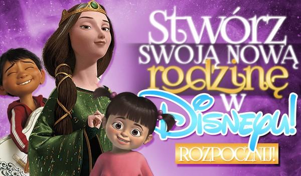 Stwórz swoją nową rodzinę w Disneyu!