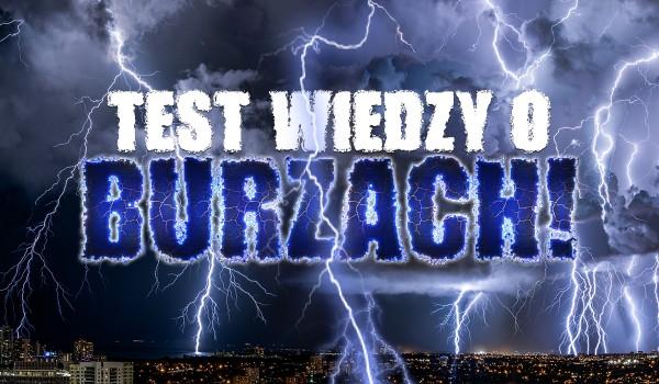 Test wiedzy o burzach!