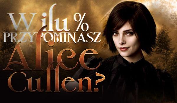 W ilu % przypominasz Alice Cullen?