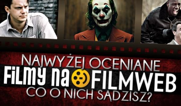 Najwyżej oceniane filmy na Filmweb — Co o nich sądzisz?