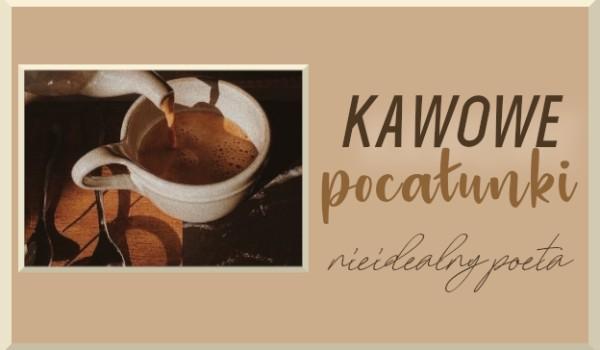 Kawowe pocałunki – I