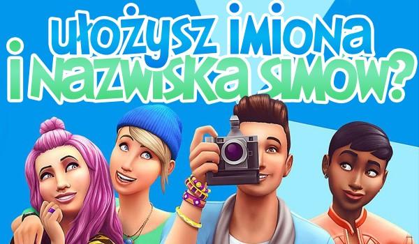 Czy uda Ci się ułożyć imiona i nazwiska tych Simów?