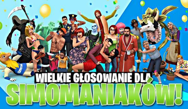 Wielkie głosowanie dla simomaniaków!