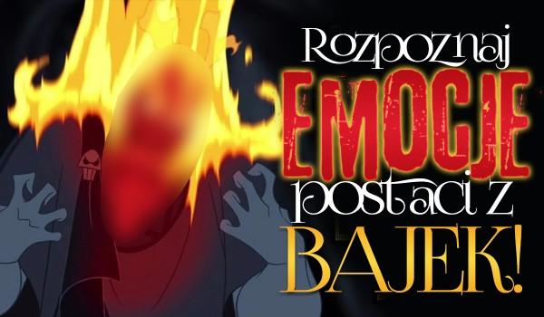 Rozpoznaj emocje postaci z bajek!
