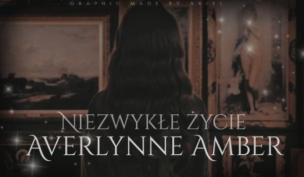 Niezwykłe Życie Averlynne Amber | Prologue & Character Representation