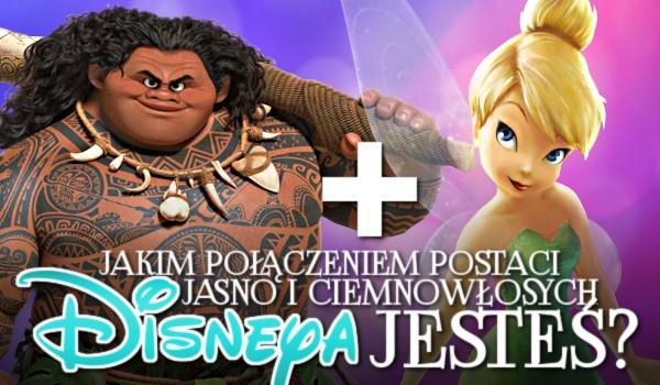 """Jakim połączeniem postaci jasno i ciemnowłosych """"Disneya"""" jesteś?"""