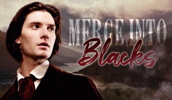 Merge Into Blacks. [1/3]