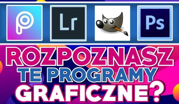 Czy rozpoznasz te programy graficzne?
