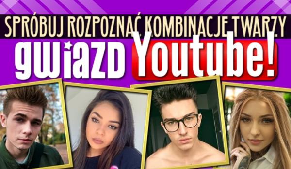 Spróbuj rozpoznać kombinacje twarzy gwiazd YouTube!