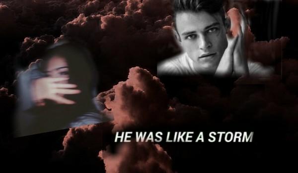 He was like a Storm~ Prolog