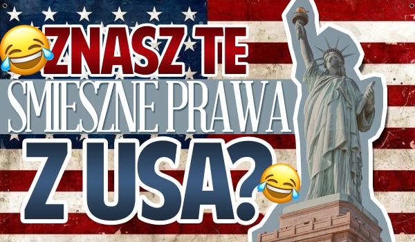 Czy znasz te śmieszne prawa z USA?