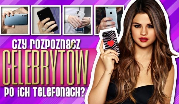 Czy rozpoznasz celebrytów po ich telefonach?