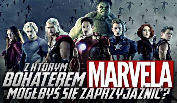 Z którym bohaterem Marvela mógłbyś się zaprzyjaźnić?