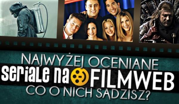 """Najwyżej oceniane seriale na """"Filmwebie"""" — co o nich sądzisz?"""