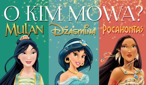 O kim mowa? – Dżasmina, Pocahontas i Mulan