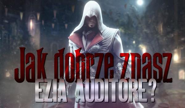 Jak dobrze znasz Ezia Auditore?