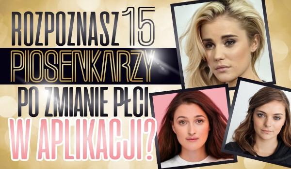 Czy rozpoznasz 15 piosenkarzy po zmianie płci?
