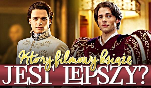 Który filmowy książę jest lepszy? Głosowanie