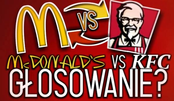 McDonald's vs. KFC – Głosowanie!