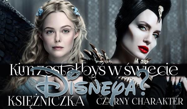 Księżniczka czy czarny charakter? Kim zostałbyś w świecie Disneya?