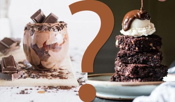 Który czekoladowy deser wygląda smaczniej?