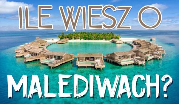 Ile wiesz o Malediwach?