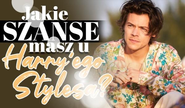 Jakie szanse masz u Harry'ego Stylesa?