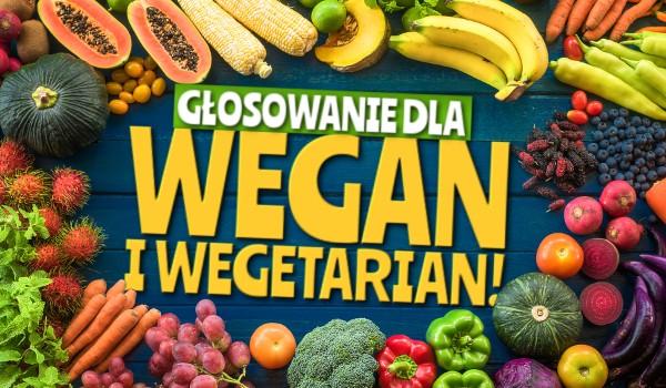 Głosowanie dla wegan i wegetarian!