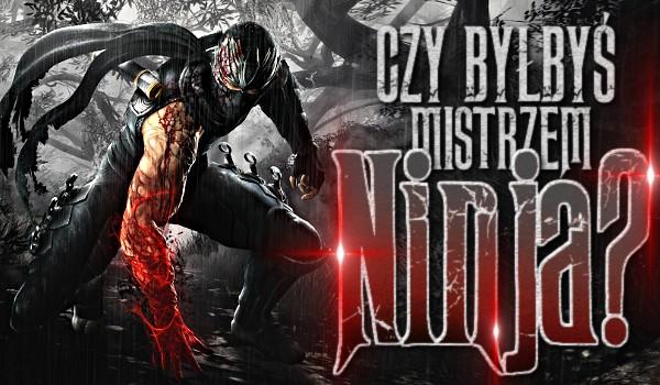 Czy byłbyś mistrzem Ninja?