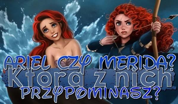 Ariel czy Merida? Którą rudowłosą księżniczkę przypominasz?