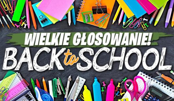 Back to school – Wielkie głosowanie!