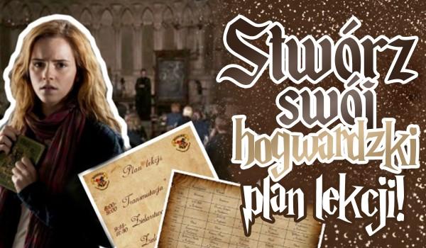 Stwórz swój Hogwardzki plan lekcji!