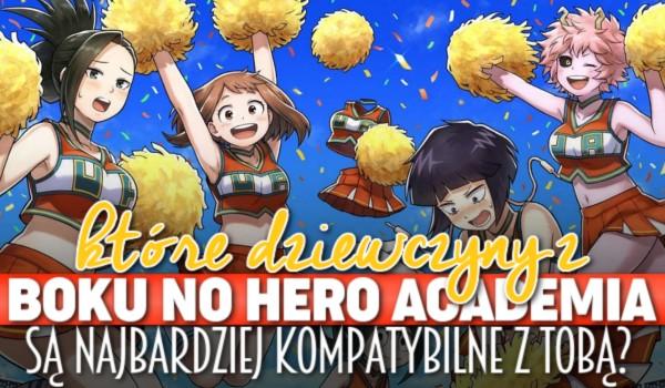 """Które dziewczyny z """"Boku no Hero Academia"""" są najbardziej kompatybilne z Tobą?"""