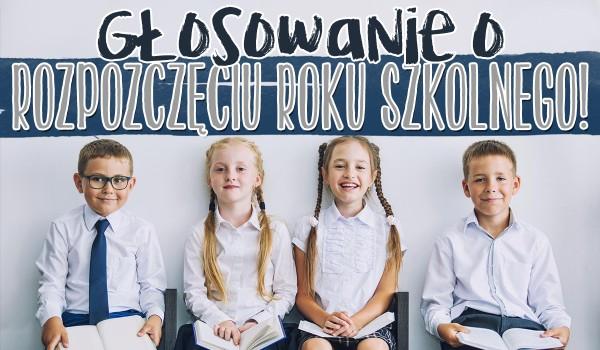 Głosowanie o rozpoczęciu roku szkolnego 2020/21!