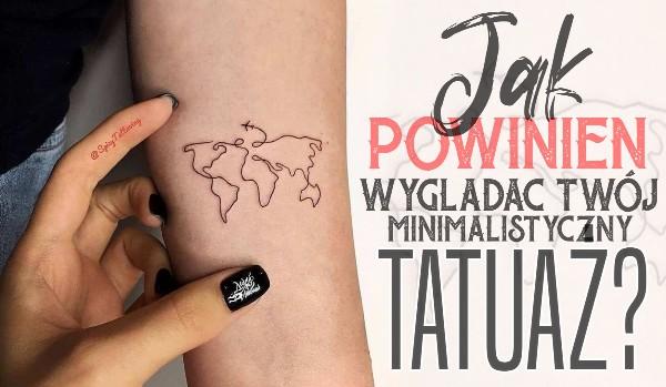 Jak powinien wyglądać Twój minimalistyczny tatuaż?