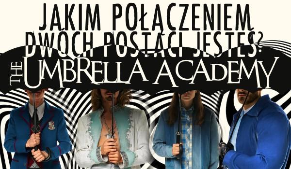 Jakim połączeniem dwóch postaci z The Umbrella Academy jesteś?