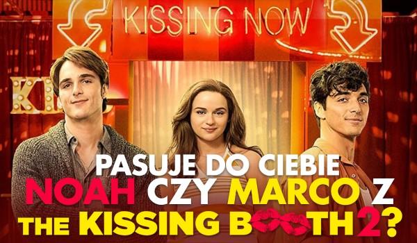 Pasuje do Ciebie Noah czy Marco z The Kissing Booth 2?