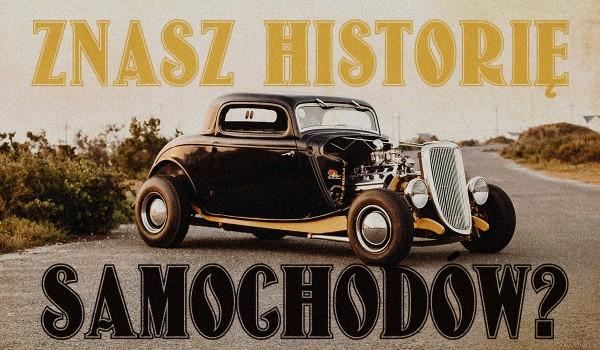 Jak dobrze znasz historię samochodów?