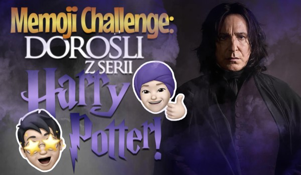 "Memoji challenge: Dorosłe postacie z serii ""Harry Potter"""