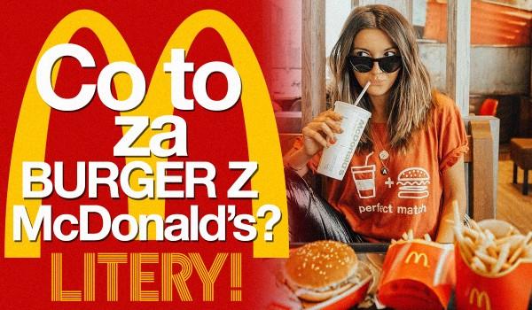 Co to za burger z McDonald's? – Litery!