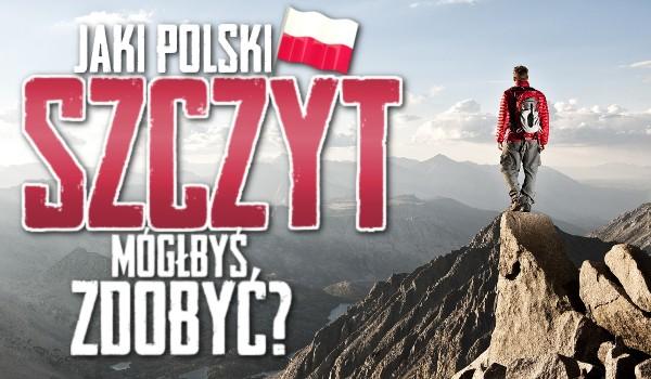 Jaki polski szczyt mógłbyś zdobyć?