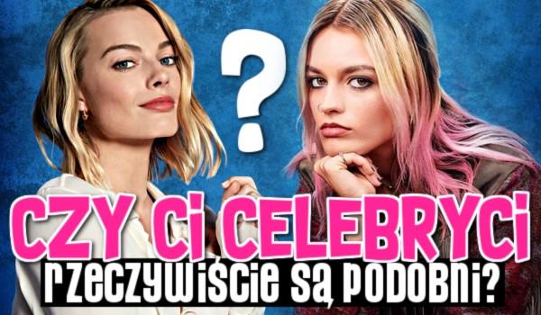 Czy ci celebryci rzeczywiście są podobni? – GŁOSOWANIE