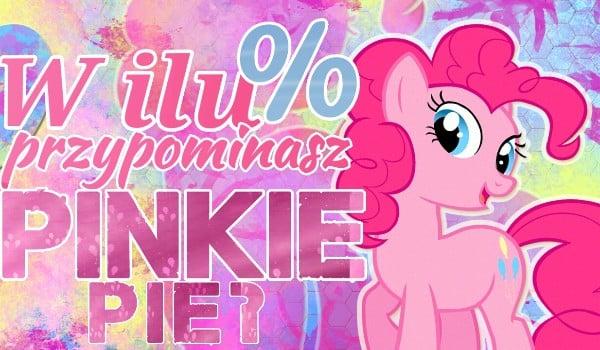 W ilu % przypominasz Pinkie Pie?