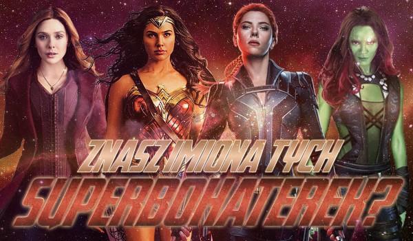 Czy znasz imiona tych superbohaterek?