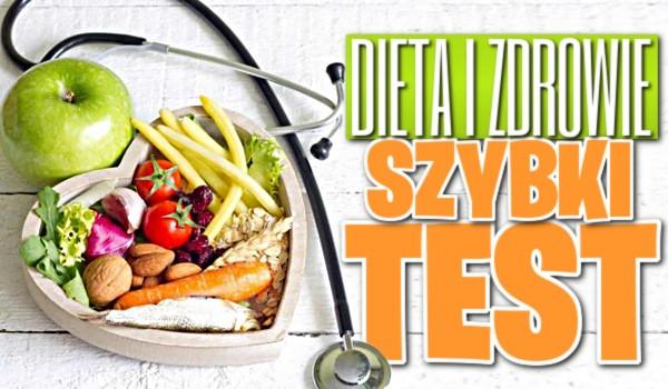 Dieta i zdrowie – szybki test
