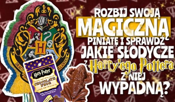 """Rozbij swoją magiczną piniatę i sprawdź, jakie słodycze z """"Harry'ego Pottera"""" z niej wypadną!"""