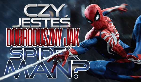 Czy jesteś dobroduszny jak Spider-Man?