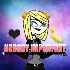 Nobody.Important