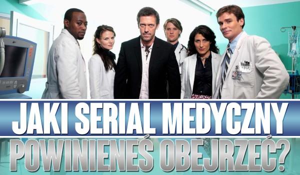Jaki serial medyczny powinieneś obejrzeć?